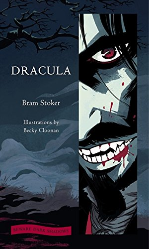 Dracula (Illustrated Classics): Bram Stoker, Becky Cloonan (Illustrator)