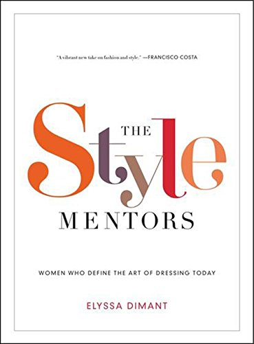 9780061992186: The Style Mentors: Women Who Define the Art of Dressing Today