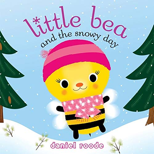 9780061993954: Little Bea and the Snowy Day: The Ingredients of Language