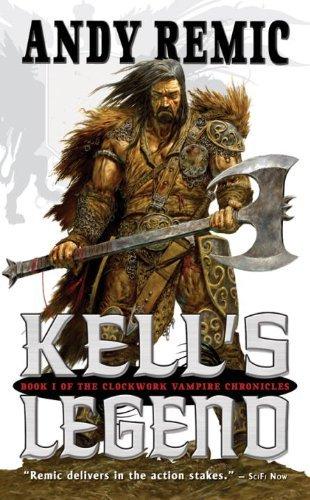 9780061994012: Kell's Legend: The Clockwork Vampire Chronicles, Book 1
