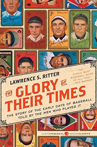 9780061994715: The Glory of Their Times: The Story of the Early Days of Baseball Told by the Men Who Played It