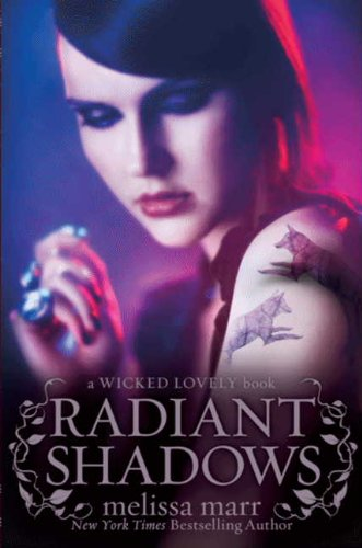 9780061994845: Radiant Shadows (Wicked Lovely)
