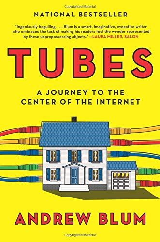 9780061994951: Tubes: A Journey to the Center of the Internet