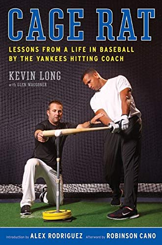 9780061994999: Cage Rat: Lessons from a Life in Baseball by the Yankees Hitting Coach