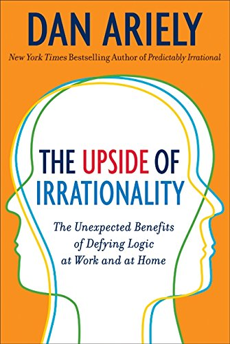 9780061995033: The Upside of Irrationality: The Unexpected Benefits of Defying Logic at Work and at Home