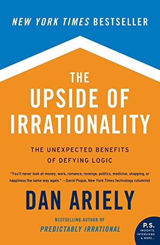 9780061995040: The Upside of Irrationality: The Unexpected Benefits of Defying Logic