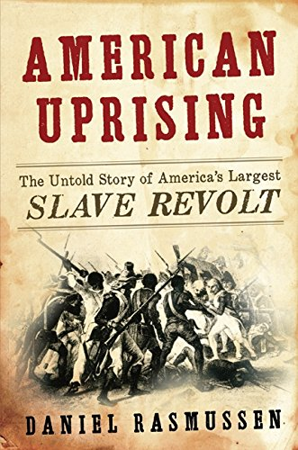 9780061995217: American Uprising: The Untold Story of America's Largest Slave Revolt
