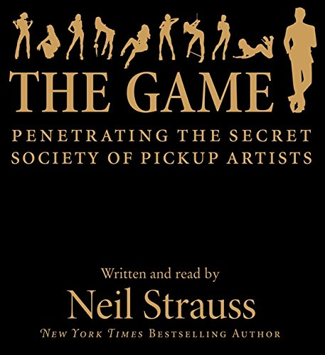 The Game: Penetrating the Secret Society of Pickup Artists (0061995320) by Strauss, Neil