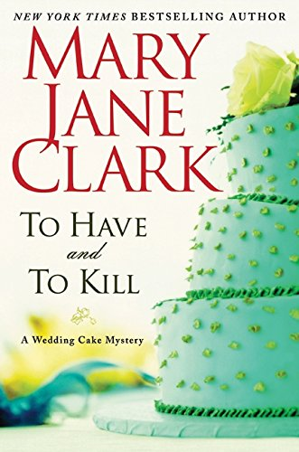 9780061995545: To Have and to Kill (Wedding Cake Mysteries)