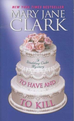 9780061995552: To Have and to Kill (Piper Donovan/Wedding Cake Mysteries)