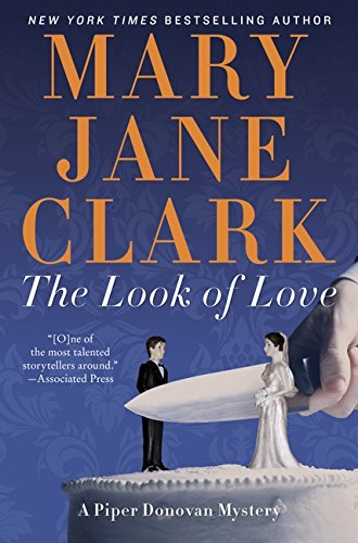 The Look of Love; A Piper Donovan Mystery [signed]: Clark, Mary Jane