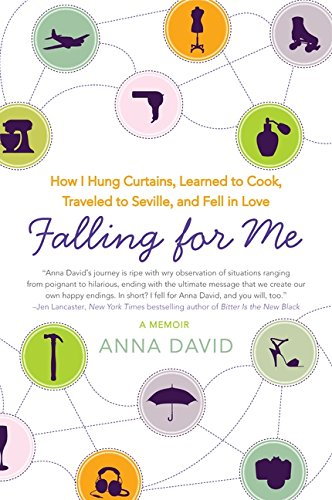 9780061996047: Falling for Me: How I Hung Curtains, Learned to Cook, Traveled to Seville, and Fell in Love