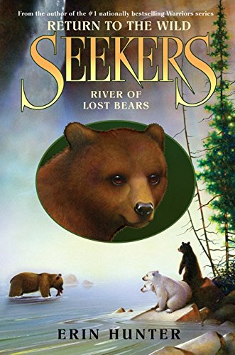 9780061996405: River of Lost Bears (Seekers: Return to the Wild)