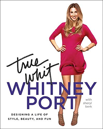 9780061996863: True Whit: Designing a Life of Style, Beauty, and Fun