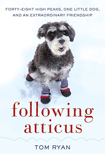 9780061997105: Following Atticus: Forty-Eight High Peaks, One Little Dog, and an Extraordinary Friendship