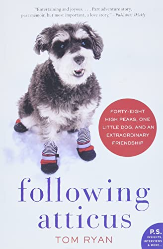 9780061997112: Following Atticus: Forty-eight High Peaks, One Little Dog, and an Extraordinary Friendship