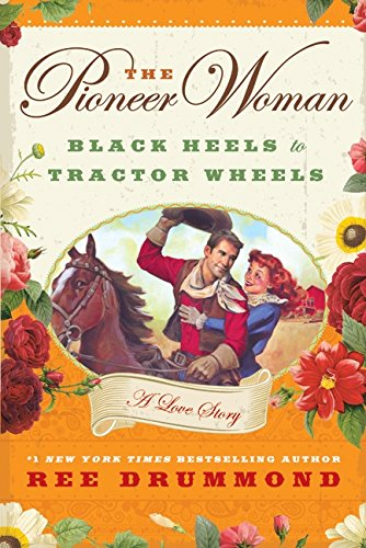 9780061997167: The Pioneer Woman: Black Heels to Tractor Wheels--A Love Story