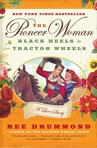 9780061997174: The Pioneer Woman: Black Heels to Tractor Wheels--a Love Story