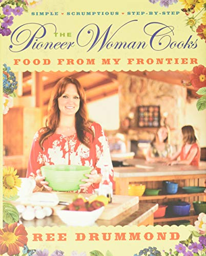 9780061997181: The Pioneer Woman Cooks: Food from My Frontier