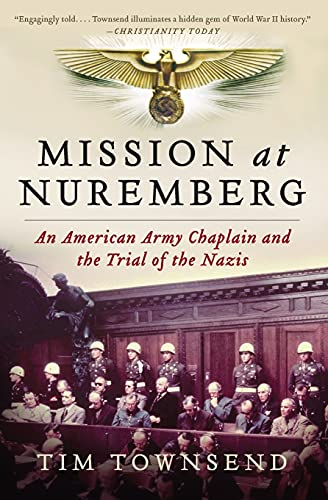 9780061997204: Mission at Nuremberg: An American Army Chaplain and the Trial of the Nazis