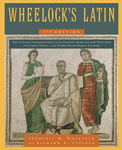 Wheelock's Latin 7th Edition (The Wheelock's Latin Series) (0061997226) by Frederic M. Wheelock; Richard A. LaFleur