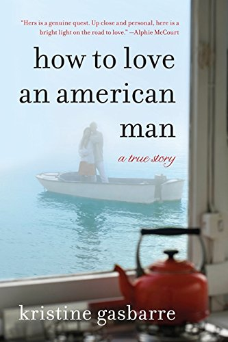 9780061997396: How to Love an American Man: A True Story