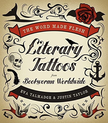 9780061997402: The Word Made Flesh: Literary Tattoos from Bookworms Worldwide
