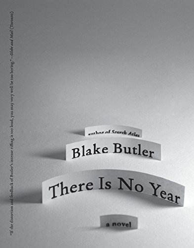 There Is No Year: A Novel: Blake Butler
