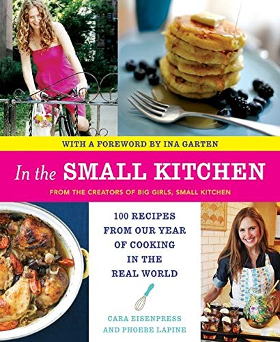 9780061998249: In the Small Kitchen: 100 Recipes from Our Year of Cooking in the Real World
