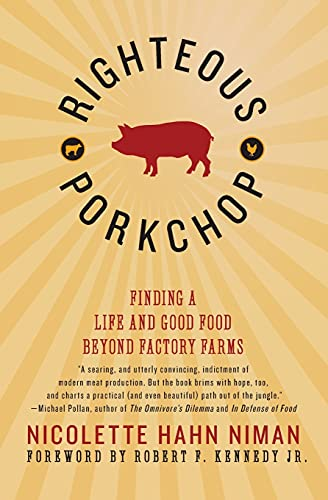 9780061998454: Righteous Porkchop: Finding a Life and Good Food Beyond Factory Farms