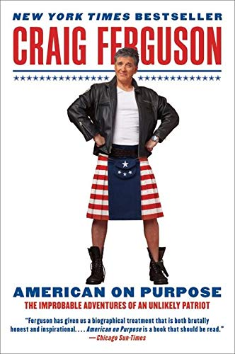 9780061998492: American on Purpose: The Improbable Adventures of an Unlikely Patriot