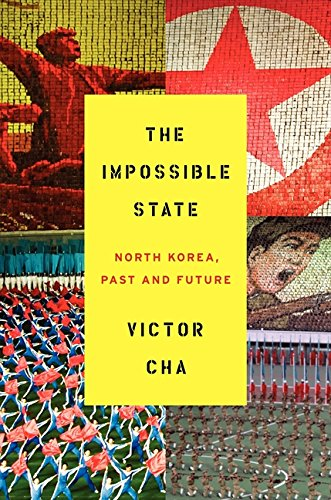 9780061998508: The Impossible State: North Korea, Past and Future