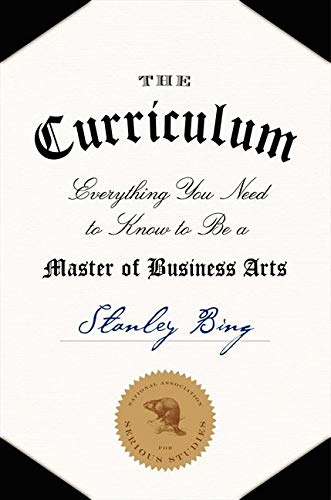 9780061998539: The Curriculum: Everything You Need to Know to Be a Master of Business Arts