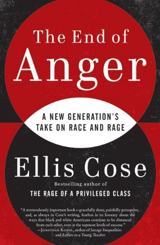 9780061998553: The End of Anger: A New Generation's Take on Race and Rage