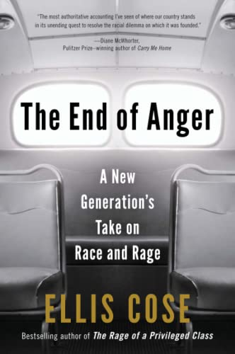 9780061998560: The End of Anger: A New Generation's Take on Race and Rage