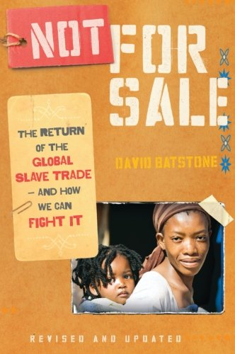 9780061998836: Not for Sale: The Return of the Global Slave Trade--and How We Can Fight It