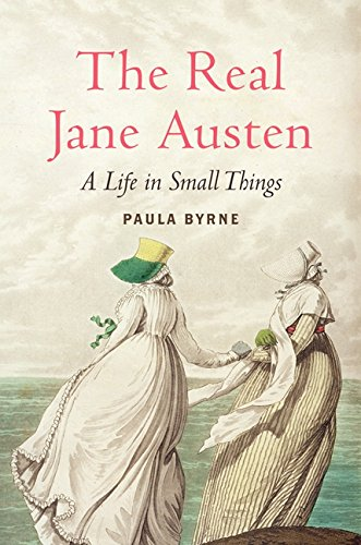 9780061999093: The Real Jane Austen: A Life in Small Things
