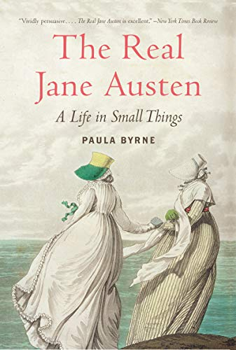 9780061999109: The Real Jane Austen: A Life in Small Things