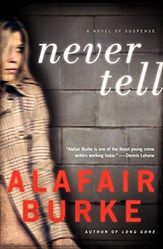 9780061999161: Never Tell: A Novel of Suspense (Ellie Hatcher)