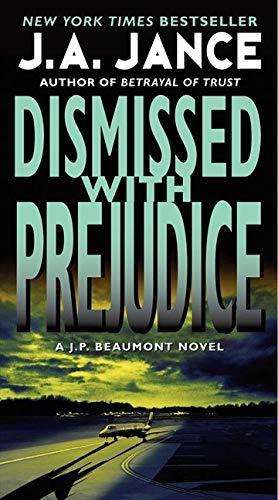 9780061999307: Dismissed with Prejudice: A J.P. Beaumont Novel