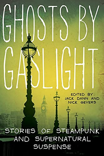 9780061999710: Ghosts by Gaslight: Stories of Steampunk and Supernatural Suspense