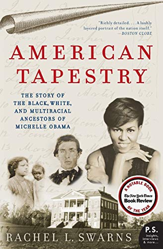 9780061999871: American Tapestry: The Story of the Black, White, and Multiracial Ancestors of Michelle Obama (P.S.)