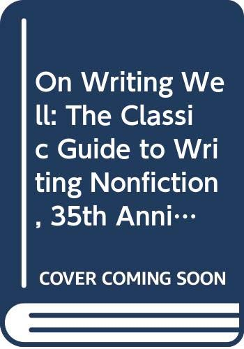 9780061999901: On Writing Well, 35th Anniversary Edition: The Classic Guide to Writing Nonfiction