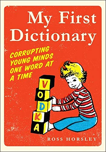 9780062000019: My First Dictionary: Corrupting Young Minds One Word at a Time
