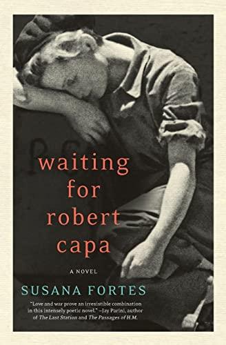 9780062000385: Waiting for Robert Capa: A Novel