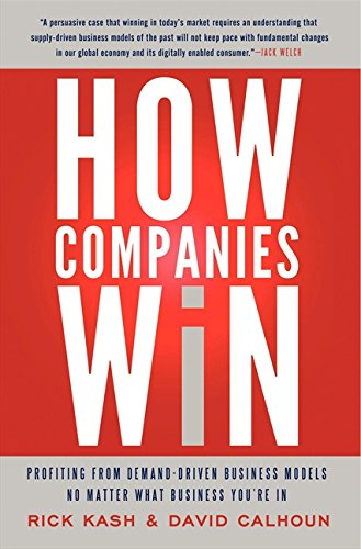 9780062000453: How Companies Win: Profiting from Demand-Driven Business Models No Matter What Business You're In