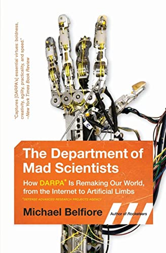 9780062000651: The Department of Mad Scientists: How DARPA Is Remaking Our World, from the Internet to Artificial Limbs