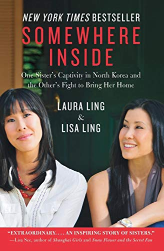 9780062000682: Somewhere Inside: One Sister's Captivity in North Korea and the Other's Fight to Bring Her Home