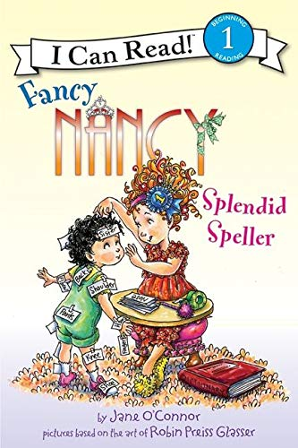 Fancy Nancy: Splendid Speller (I Can Read Level 1) (0062001752) by Jane O'Connor