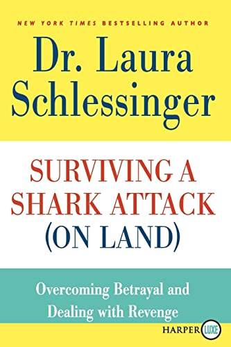 9780062002464: Surviving a Shark Attack (On Land) LP: Overcoming Betrayal and Dealing with Revenge
